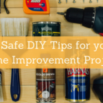 10 Safe DIY Tips for your Home Improvement Project. Grizzly Tarps.
