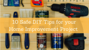 10 Safe DIY tips for house improvement project