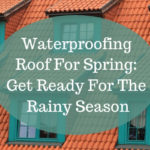 Waterproofing Roof For Spring