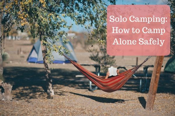 Solo Camping: how to camp alone